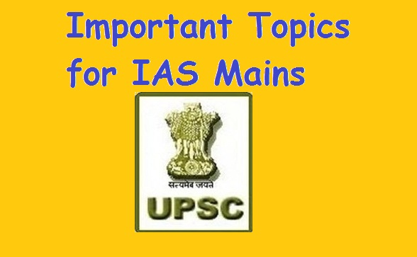 UPSC IAS Main Exam General Studies Important Topics
