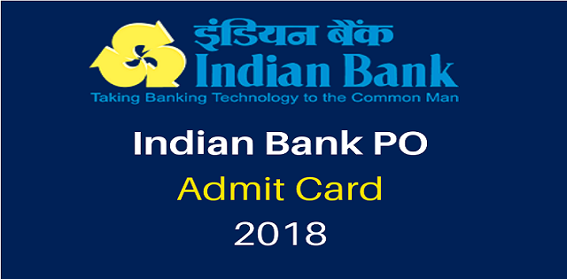 Indian Bank PO Admit Card 2018 Released