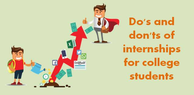 Do's and don'ts of internships for college students