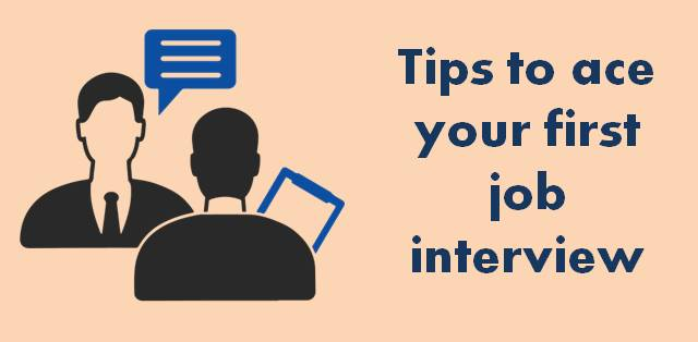 Tips to ace your first job interview
