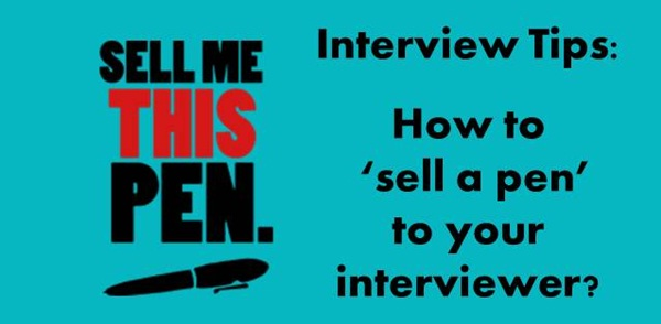 How to 'sell a pen' to your interviewer?