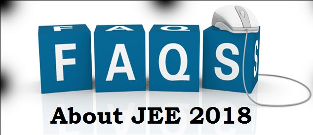 FAQ about JEE 2018