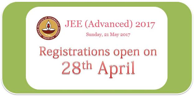 Registrations for JEE Advanced 2017 to Begin from April 28