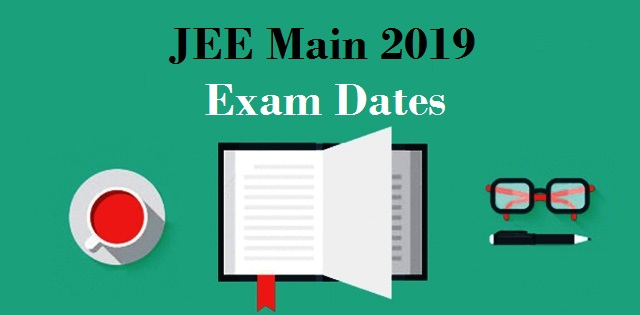 JEE Main 2019 Exam Dates Released