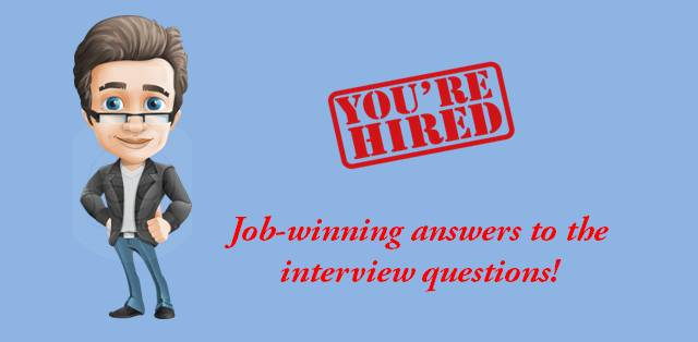 Job winning answers to the interview questions