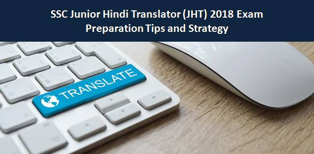 SSC Junior Hindi Translator (JHT) 2018 Exam: Preparation Tips and Strategy