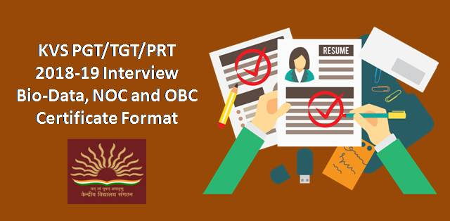 KVS PGT/TGT/PRT 2018-19 Interview: Bio-Data, NOC and OBC Certificate Format