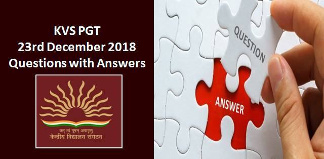 KVS PGT 23rd December 2018 Questions with Answers