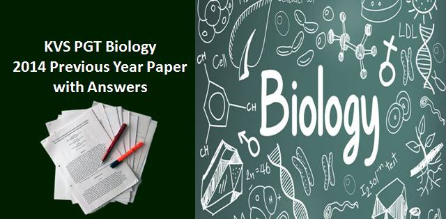 KVS PGT Biology 2014 Previous Year Paper with Answers