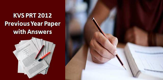 KVS PRT 2012 Previous Year Paper with Answers