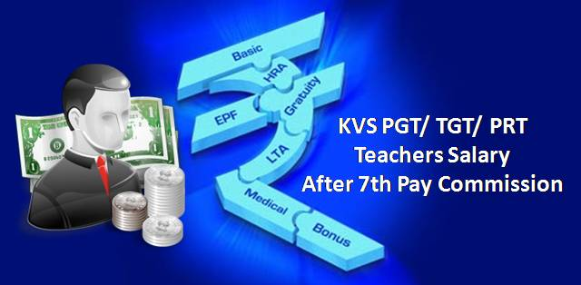 KVS PGT/ TGT/ PRT Salary after 7th Pay Commission