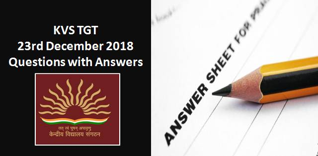 KVS TGT 23rd December 2018 Questions With Answers