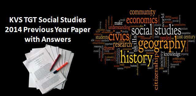 KVS TGT Social Studies 2014 Previous Year Paper with Answers