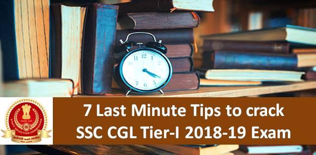 7 Last Minute Tips to crack SSC CGL Tier-I 2018-19 Exam
