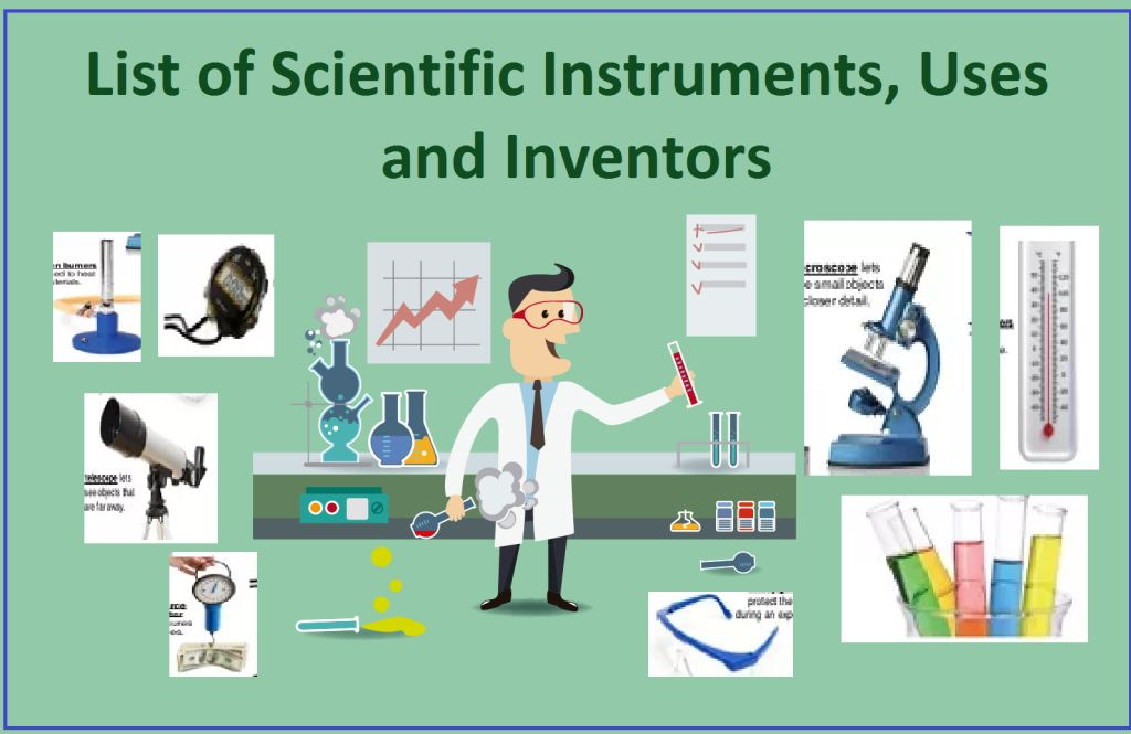 Complete list of Scientific Instruments, Uses and Inventors