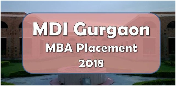 MDI Gurgaon MBA Placement 2018 Report | College