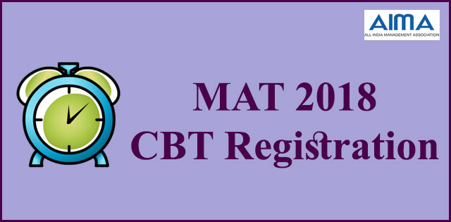 MAT 2018 MBA computer based test registration to ends today, register now mat.aima.in