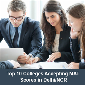 Top 10 Colleges Accepting MAT Scores in Delhi/NCR