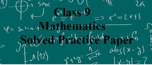 CBSE Class 9 Mathematics Solved Practice Paper 2018-2019
