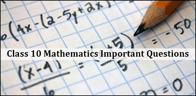 Class 10 Maths Important 4 Marks Questions for CBSE Exam 2019