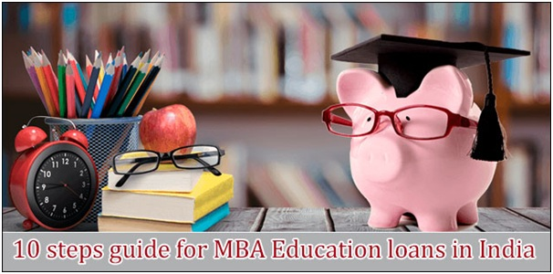 10 steps you must know for MBA Education Loan Scheme
