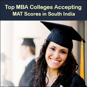 Top MBA Colleges Accepting MAT Scores in South India