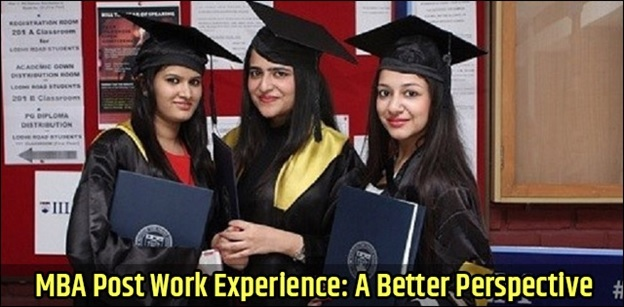 MBA Post Work Experience: A Better Perspective