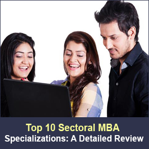 Top 10 Sectoral MBA Specializations: A Detailed Review