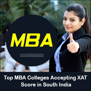 Top MBA Colleges Accepting XAT Score in South India
