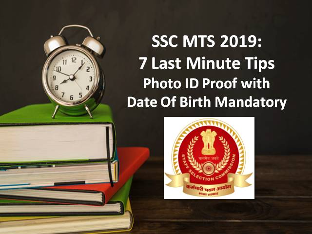 SSC MTS 2019: 7 Last Minute Tips |Photo ID Proof with DOB