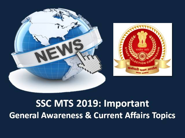SSC MTS 2019: Important General Awareness & Current Affairs