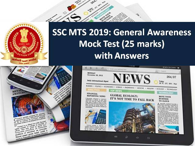 SSC MTS 2019: General Awareness Mock Test (25 marks) with Answers