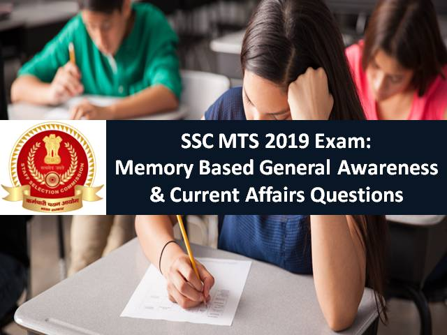 SSC MTS 2019: Memory Based General Awareness & Current Affairs Questions