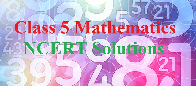 NCERT Solutions for Class 5 Maths PDF| Free NCERT Solutions