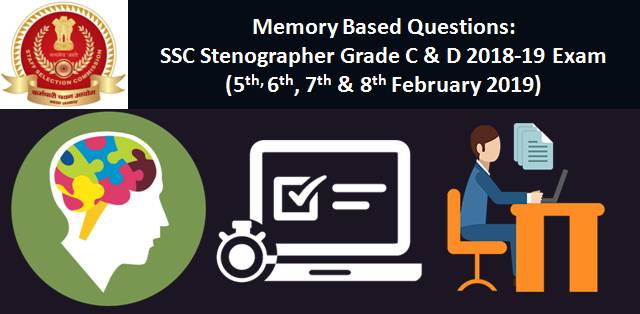 Memory Based Questions: SSC Stenographer Grade C and D 2018-19 Online Exam