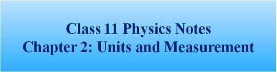 Physics Notes on Units and Measurement for Class 11