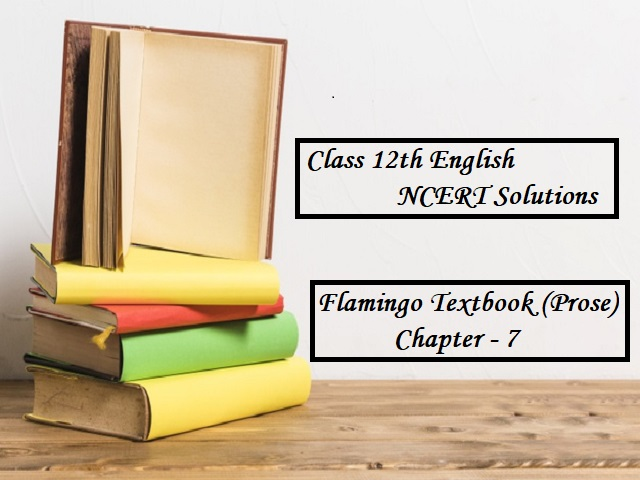 NCERT Solutions for Class 12 English: Flamingo (Prose) - Chapter 7: The Interview
