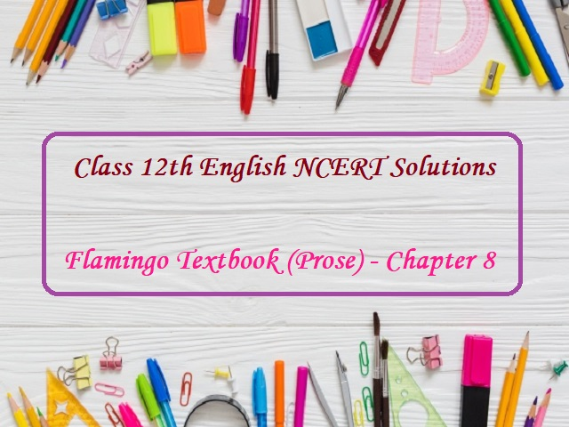 NCERT Solutions for Class 12 English: Flamingo (Prose) - Chapter 8: Going Places