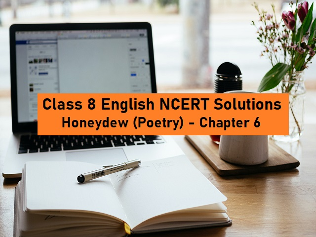 NCERT Solutions for Class 8 English: Honeydew (Poetry) - Chapter 6: The Duck and the Kangaroo