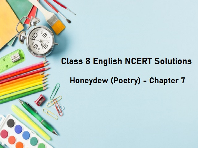 NCERT Solutions for Class 8 English: Honeydew (Poetry) - Chapter 7: When I See Out for Lyonnesse