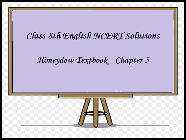 NCERT Solutions for Class 8 English - Honeydew Textbook- Chapter 5: The Summit Within