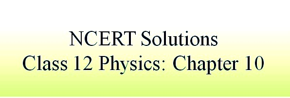 NCERT Solutions for CBSE Class 12 Physics ‒ Chapter 10: Wave Optics