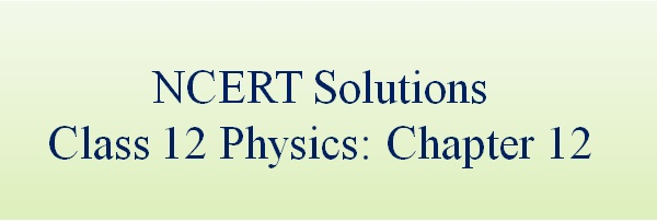 Download NCERT Solutions for CBSE Class 12 Physics ‒ Chapter 12: Atoms