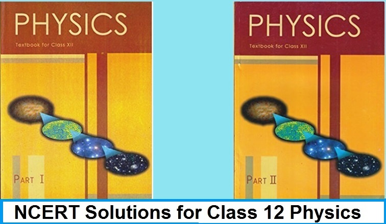NCERT Solutions for CBSE 12th Physics, All Chapters