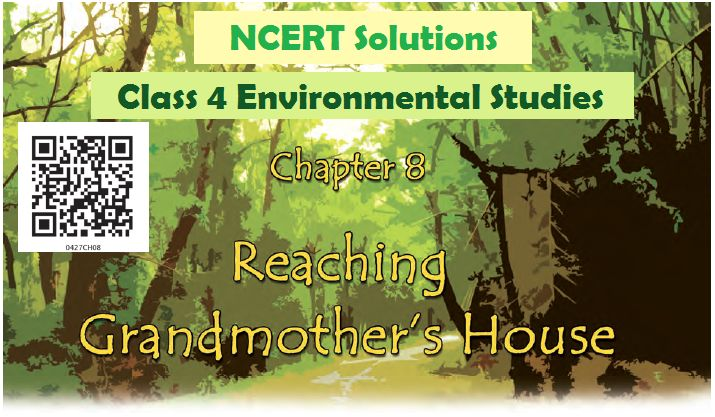NCERT Solutions for Class 4 EVS Chapter 8: Reaching Grandmother's House