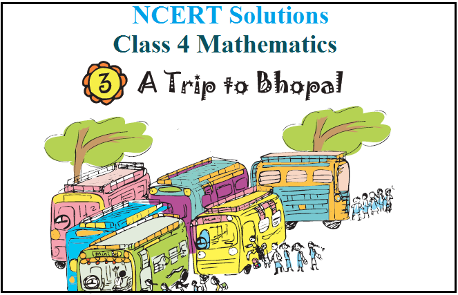 NCERT Solutions for Class 4 Maths Chapter 3: A Trip to Bhopal