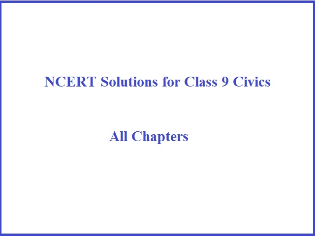 NCERT Solutions for Class 9 Civics (Social Science): All Chapters