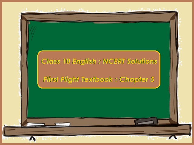 NCERT Solutions for Class 10 English: First Flight - Chapter 5 (The Hundred Dresses - I)