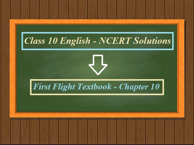 NCERT Solutions for Class 10 English: First Flight - Chapter 10 (The Sermon at Benares)