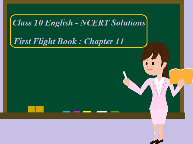 NCERT Solutions for Class 10 English: First Flight - Chapter 11 (The Proposal)